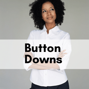 """Woman wearing a white button down shirt. Text saying """"Button Downs"""" overlaps the image"""